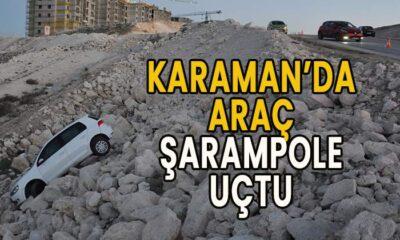 Karaman'da araç şarampole uçtu!