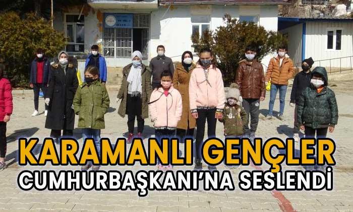 Karamanlı gençler Cumhurbaşkanı'na seslendi