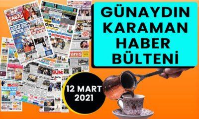 Günaydın Karaman 12 Mart 2021 bülteni