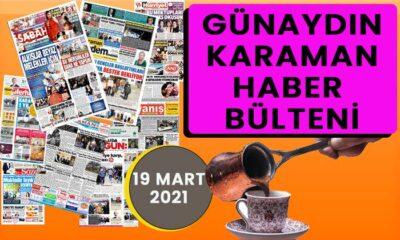 Günaydın Karaman 19 Mart 2021 bülteni