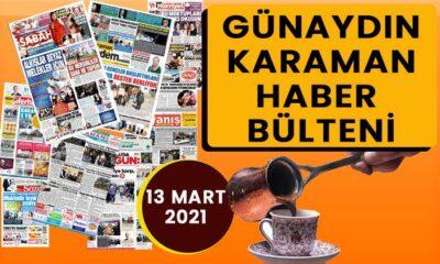 Günaydın Karaman 13 Mart 2021 bülteni