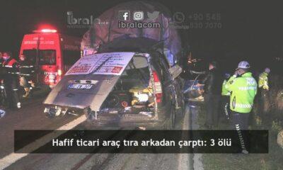 Hafif ticari araç tıra arkadan çarptı: 3 ölü