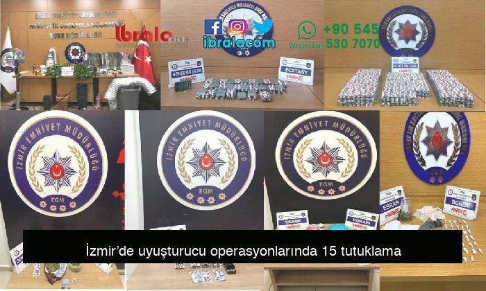 İzmir'de uyuşturucu operasyonlarında 15 tutuklama