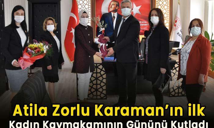 Atila Zorlu Karaman'ın ilk kadın Kaymakamının gününü kutladı