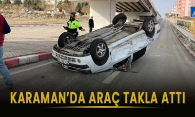 Karaman'da araç takla attı!