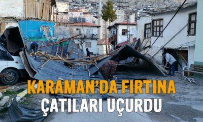 Karaman'da fırtına çatıları uçurdu