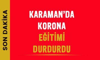 Karaman'da korona eğitimi durdurdu!