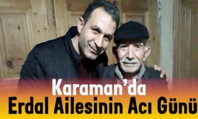 Karaman'da Erdal ailesinin acı günü