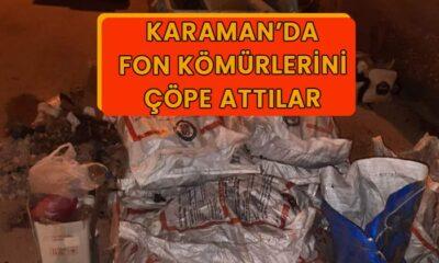Karaman'da fon kömürlerini çöpe attılar