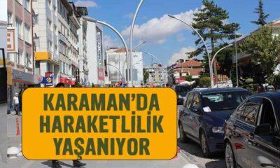 Karaman'da haraketlilik yaşanıyor