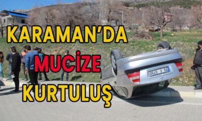 Karaman'da mucize kurtuluş