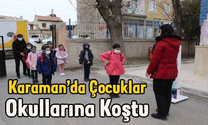 Karaman'da çocuklar okullarına koştu