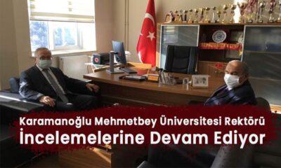 Karaman'da Rektör incelemelerine devam ediyor