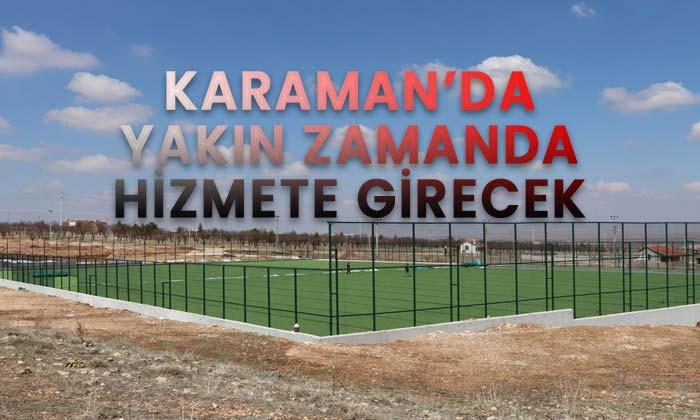 Karaman'da yakın zamanda hizmete girecek