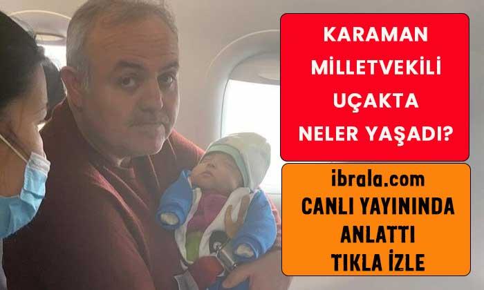 Karamanlı Milletvekili uçakta yaşadıklarını canlı yayınımızda anlattı