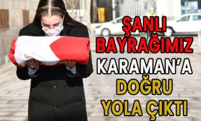 Şanlı Bayrağımız Karaman'a doğru yola çıktı
