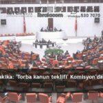 Son dakika: 'Torba kanun teklifi' Komisyon'da kabul edildi