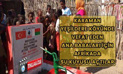 Karaman'da vefat eden ana babaları için Afrikada su kuyusu açtılar