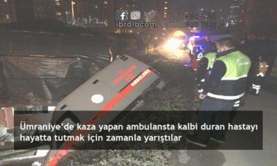 Ümraniye'de kaza yapan ambulansta kalbi duran hastayı hayatta tutmak için zamanla yarıştılar