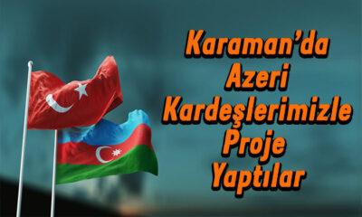 Karaman'da Azeri kardeşlerimizle proje yaptılar
