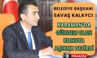 Karaman Belediye Başkanı o konuya açıklık getirdi