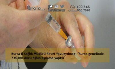 """Bursa İl Sağlık Müdürü Fevzi Yavuzyılmaz: """"Bursa genelinde 730 bin dozu aşkın aşılama yaptık"""""""