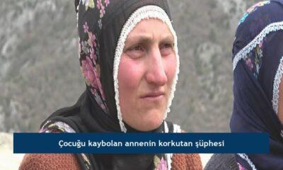 Çocuğu kaybolan annenin korkutan şüphesi