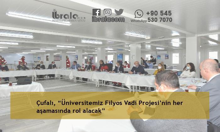 """Çufalı, """"Üniversitemiz Filyos Vadi Projesi'nin her aşamasında rol alacak"""""""