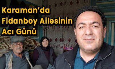 Karaman'da Fidanboy ailesinin acı günü