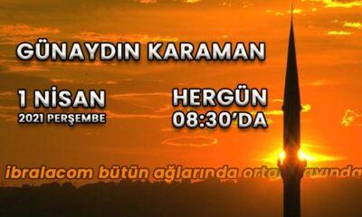 Günaydın Karaman 1 Nisan 2021 bülteni
