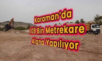 Karaman'da 108 bin metrekare alana yapılıyor
