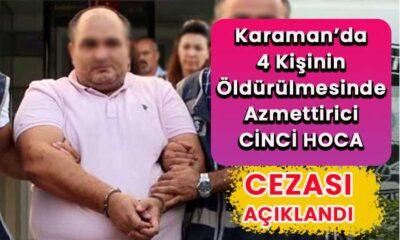 Karaman'da 4 kişinin ölümünde azmettirici ne ceza aldı?