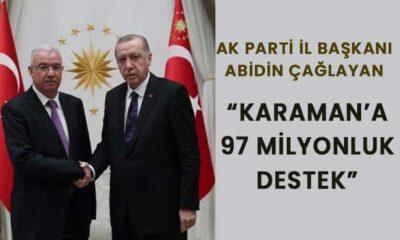 Karaman'a 97 Milyon liralık destek verildiğini açıkladı