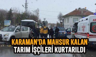 Karaman'da mahsur kalan tarım işçileri 3 saatte kurtarıldı