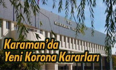 Karaman'da Valilik yeni kararlar aldı