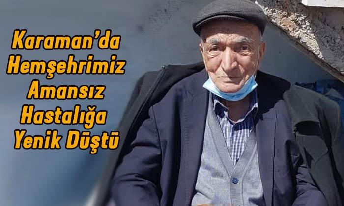 Karaman'da amansız hastalığa yenik düştü