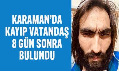 Karaman'da kayıp vatandaş 8 gün sonra bulundu