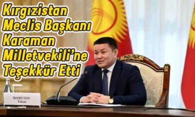 Kırgızistan Meclis Başkanı Karaman Vekiline teşekkür etti