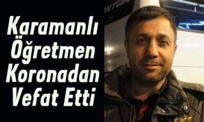 Karamanlı öğretmen koronadan vefat etti