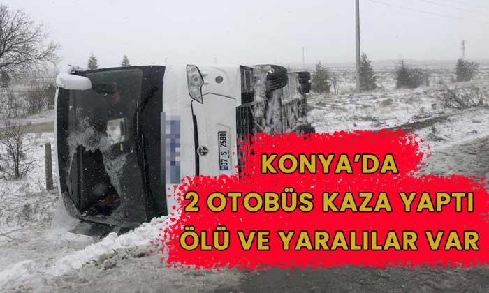 Konya'da iki otobüs kaza yaptı! Ölü ve yaralılar var