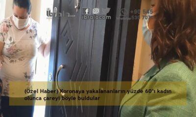(Özel Haber) Koronaya yakalananların yüzde 60'ı kadın olunca çareyi böyle buldular
