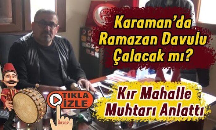 Karaman'da Ramazan davulu çalacak mı?