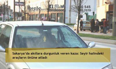 Sakarya'da akıllara durgunluk veren kaza: Seyir halindeki araçların önüne atladı