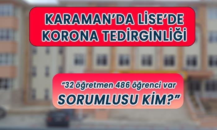 Karaman'da Lise'de korona tedirginliği