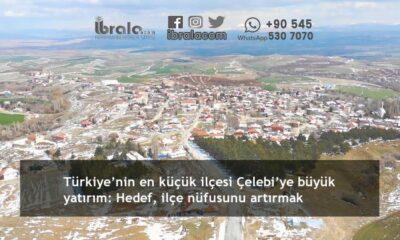 Türkiye'nin en küçük ilçesi Çelebi'ye büyük yatırım: Hedef, ilçe nüfusunu artırmak