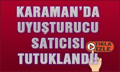 Karaman'da uyuşturucu satıcısı genç tutuklandı