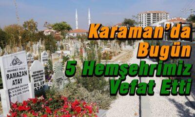 Karaman'da beş hemşehrimiz vefat etti