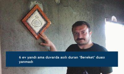 6 ev yandı ama duvarda asılı duran 'Bereket' duası yanmadı