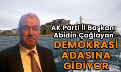 Abidin Çağlayan Demokrasi Adasına gidiyor