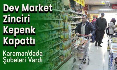 Karaman'dada şubesi olan market zinciri kepenk kapattı